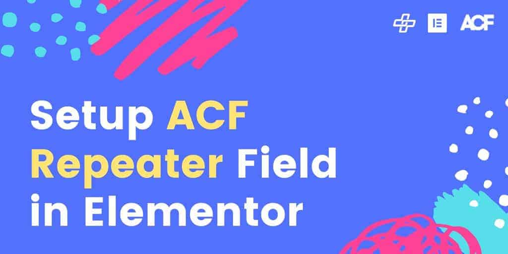 How to use ACF (Advanced Custom Fields) Repeater Field in Elementor Page builder?