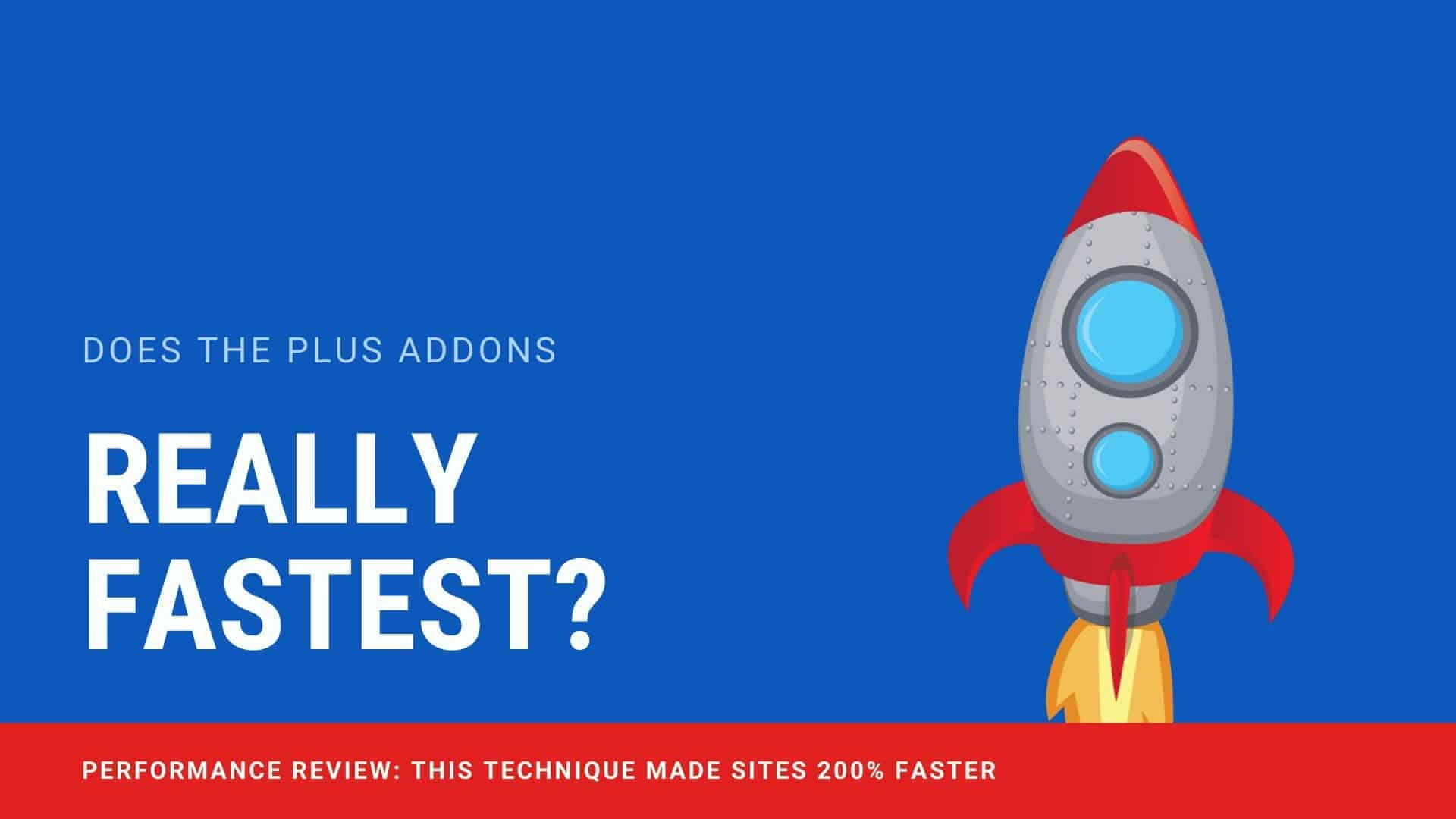 Performance Test : Does The Plus Addons for Elementor really fast?